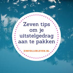 pak je uitstelgedrag aan zinvollerleven.nl
