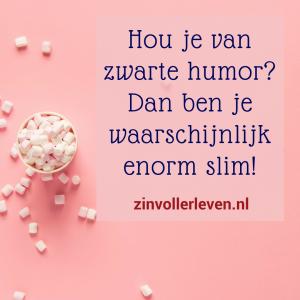 Zwarte humor waarderen hangt samen met intelligentie zinvollerleven.nl