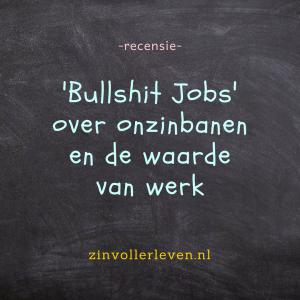 bullshit jobs onzinbanen zinvollerleven.nl recensie boek
