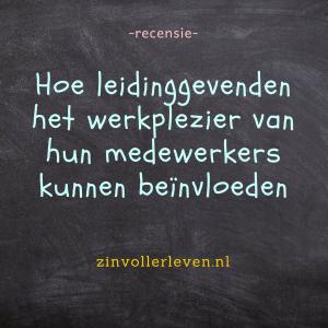 leidinggeven aan werkgeluk recensie zinvollerleven.nl
