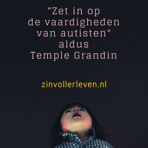 ASS zinvollerleven.nl Zet in op de vaardigheden van autisten Temple Grandin