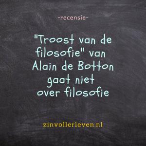 Troost van de filosofie van Alain de Botton gaat niet over filosofie recensie zinvollerleven.nl