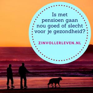 pensioen, pensionering vitaliteit gezondheid zinvollerleven.nl