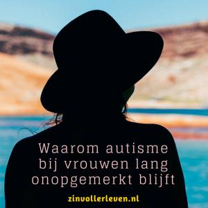 88 Waarom autisme bij vrouwen lang onopgemerkt blijft ASS zinvollerleven.nl