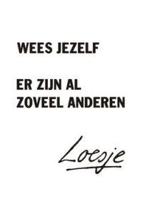 Loesje wees jezelf authenticiteit levensloop zinvollerleven.nl