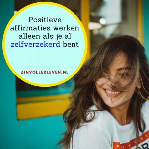 Positieve affirmatiesn werken alleen als je al zelfverzekerd bent zinvollerleven.nl