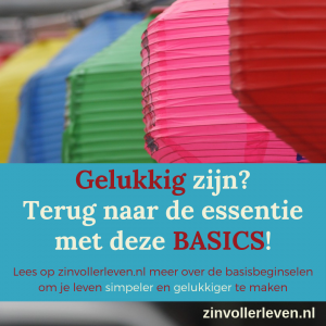 Gelukkig BASICS zinvol eenvoudig leven zinvollerleven.nl