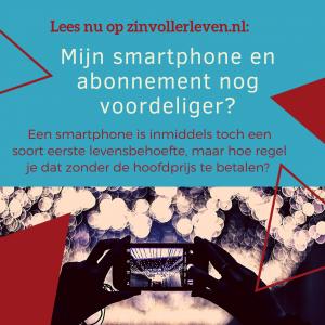 smartphone en abonnement voordeliger personal finance slim met geld zinvollerleven.nl