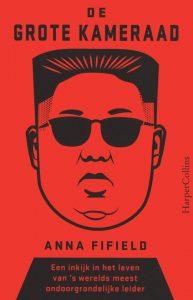 kim Jong-un de grote kameraad fifield recensie