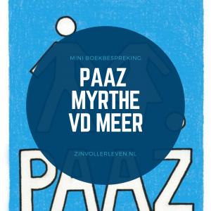 PAAZ myrthe vd meer minirecensie zinvollerleven.nl
