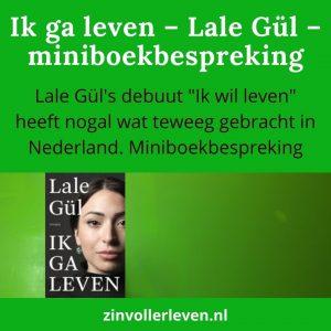 ik ga leven Lale Gül recensie